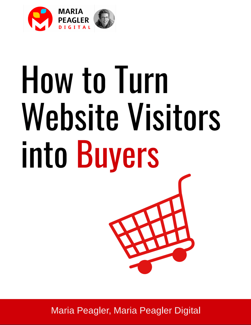 how to turn website visitors into buyers maria peagler digital
