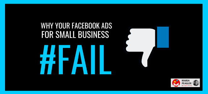 Facebook Ads Fail maria peagler digital